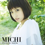 #MICHI|Cry for the Truth:#六花の勇者 OP|Debut Single 20150722