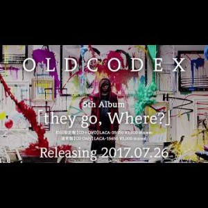 OLDCODEX|they go, Where?:30min SPOT|5th album 290726