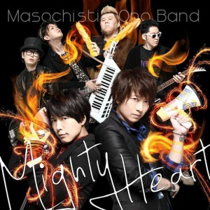 animelomix 2/21付 1位:Mighty Heart/MASOCHISTIC ONO BAND