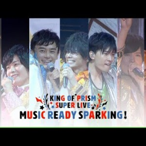 KING OF PRISM SUPER LIVE MUSIC READY SPARKING!|BD&DVD 20180330 release