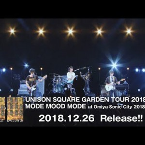 新作BD #UNISON-S-G / TOUR 2018 MODE MOOD MODE at Omiya Sonic City 2018.06.29:Trailer / 20181226