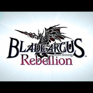 GAME #BLADE ARCUS Rebellion from Shining:PV / 主題歌|#保志総一朗 / Soul of Rebellion|20190314