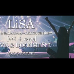新作MV #LiSA / Believe in ourselves / LiVE & DOCUMENT Blu-ray&DVD / 2019-515 Rel