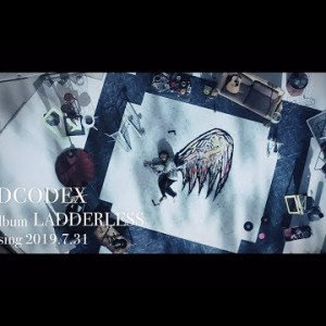 新作MV #OLDCODEX|LADDERLESS:Spot 30 / 6th Album 20190731