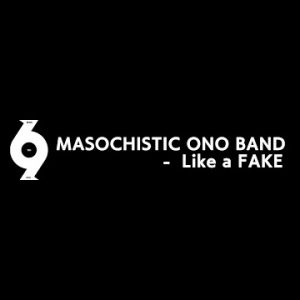 新作試聴 #MASOCHISTIC ONO BAND / Like a FAKE remote recording ver. / Mini Album 6.9 / 2020-609 Rel